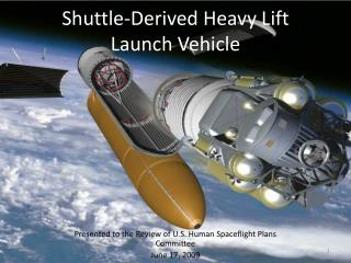 Shuttle-Derived Heavy Lift Launch Vehicle