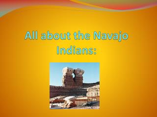 All about the Navajo Indians:
