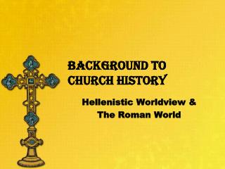 Background to  Church History