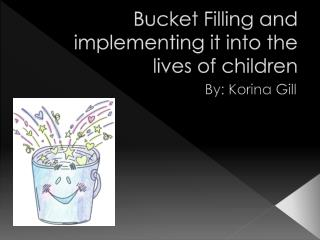 Bucket Filling and implementing it into the lives of children