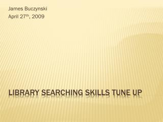 Library Searching Skills Tune Up
