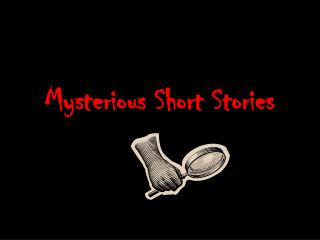 Mysterious Short Stories