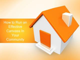How  to Run an Effective Canvass In Your Community