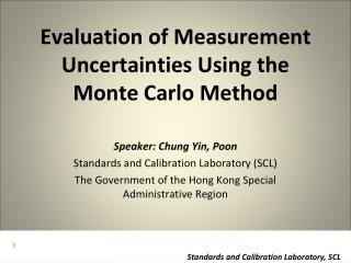 Evaluation of Measurement Uncertainties Using the Monte Carlo Method