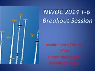 Maintenance  Forum, Safety ,  Operational Issues, Formation flying