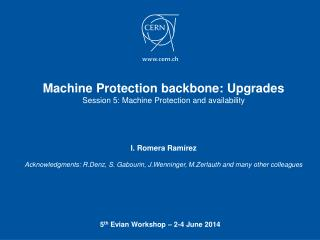 Machine Protection backbone: Upgrades Session 5: Machine Protection and availability