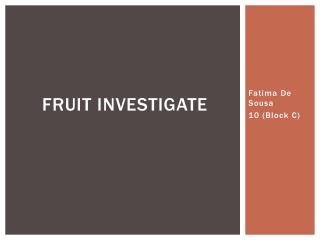 Fruit Investigate