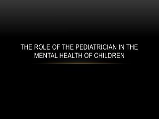 The role of the pediatrician in the mental health of children