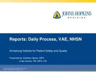 Reports: Daily Process, VAE, NHSN