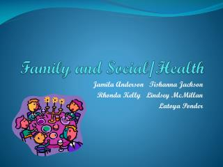 Family and Social/Health