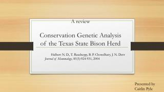 A review Conservation Genetic Analysis of the Texas State Bison Herd