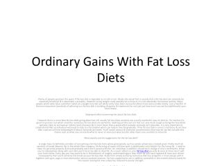 Ordinary Gains With Fat Loss Diets