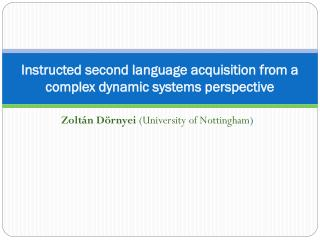 Instructed second language acquisition from a complex dynamic systems perspective