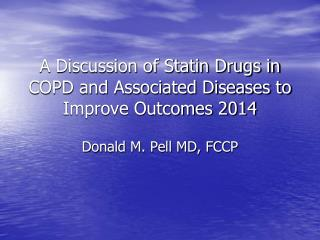 A Discussion of Statin Drugs in COPD and Associated Diseases to Improve Outcomes  2014