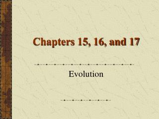 Chapters 15, 16, and 17
