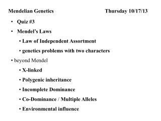 Mendelian  Genetics 		 		Thursday  10 /17/13