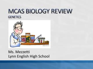 MCAS BIOLOGY REVIEW GENETICS