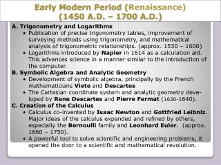Early Modern Period  ( Renaissance) (1450 A.D. – 1 7 00 A.D.)