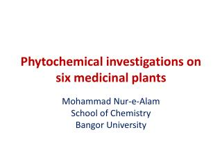 Phytochemical investigations on six medicinal plants