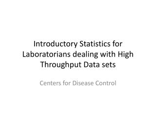 Introductory Statistics  for  Laboratorians  dealing with High Throughput Data sets