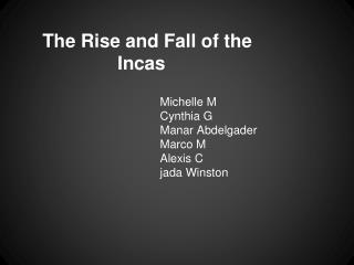The Rise and Fall of the Incas