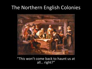 The Northern English Colonies