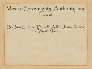 Mexico Sovereignty, Authority, and Power