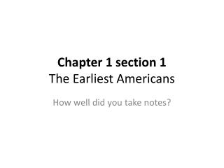 Chapter 1 section 1 The Earliest Americans