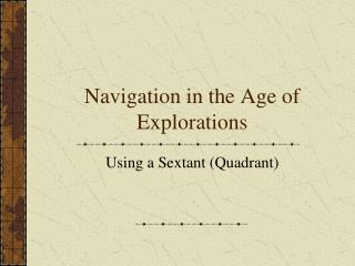 Navigation in the Age of Explorations