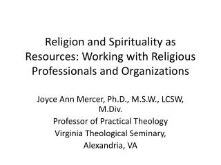 Religion and Spirituality as Resources: Working with Religious Professionals and Organizations