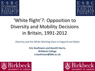 'White flight'?: Opposition to Diversity and Mobility Decisions in Britain, 1991‐2012