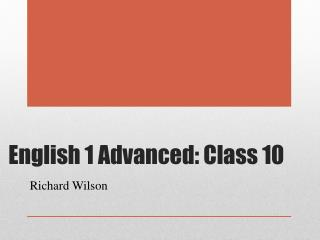 English 1 Advanced: Class 10