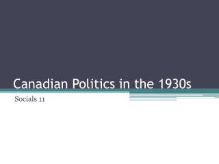 Canadian Politics in the 1930s
