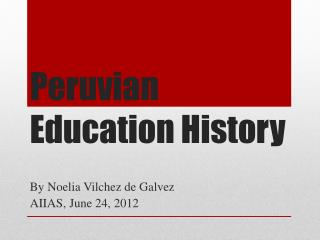 Peruvian Education History