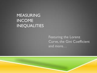 Measuring Income inequalities