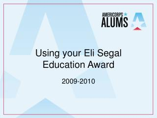 Using your Eli Segal Education Award