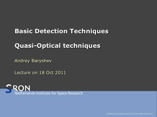 Basic Detection Techniques Quasi-Optical techniques