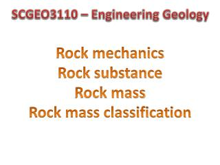 Rock mechanics Rock substance Rock mass Rock mass classification