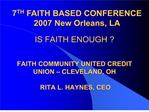 IS FAITH ENOUGH      FAITH COMMUNITY UNITED CREDIT UNION   CLEVELAND, OH     RITA L. HAYNES, CEO