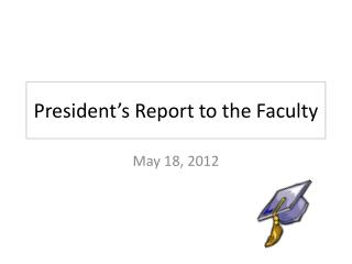 President's Report to the Faculty