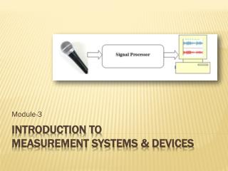 Introduction to Measurement Systems & Devices