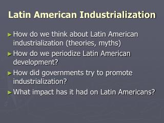 Latin American Industrialization