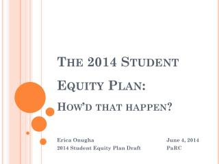 The 2014 Student Equity Plan:  How'd  that happen ?