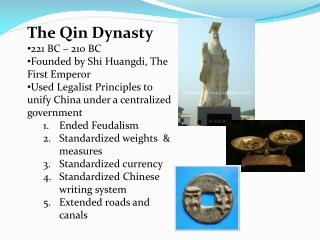 The Qin Dynasty  221 BC – 210 BC Founded by Shi  Huangdi , The First Emperor