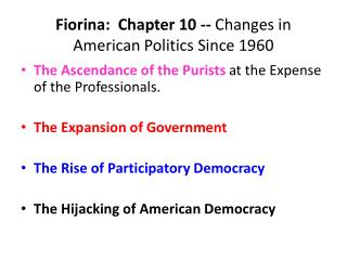 Fiorina:  Chapter 10 -- Changes in American Politics Since 1960