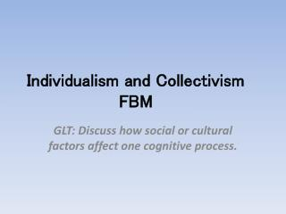 Individualism and Collectivism  FBM