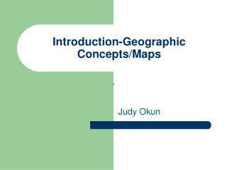 Introduction-Geographic Concepts/Maps