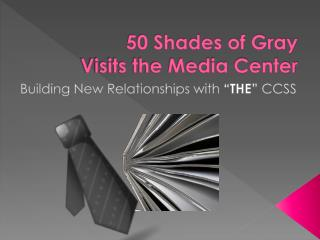 50 Shades of Gray Visits the Media Center