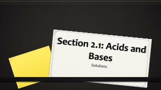 Section 2.1: Acids and Bases