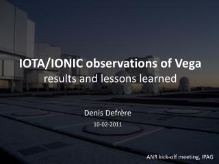 IOTA/IONIC observations of  Vega  results and lessons learned